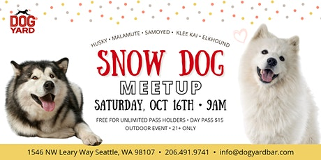 Snow Dogs Meetup at the Dog Yard - Husky, Samoyed, Malamute, Klee Kai tickets