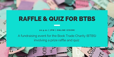 Raffle and Quiz for the Book Trade Charity (BTBS) tickets