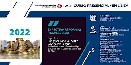 Expectativa Reformas Fiscales 2022 entradas
