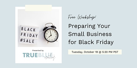 Workshop: Preparing Your Small Business for Black Friday tickets