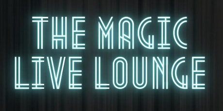 The Magic Live Lounge tickets