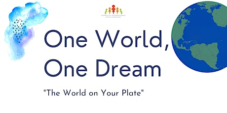 One World, One Dream - The World on Your Plate tickets