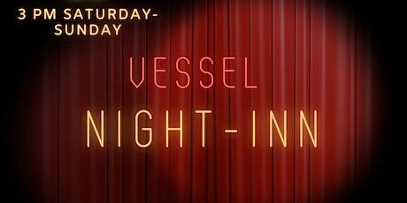 Vessel Night-Inn tickets