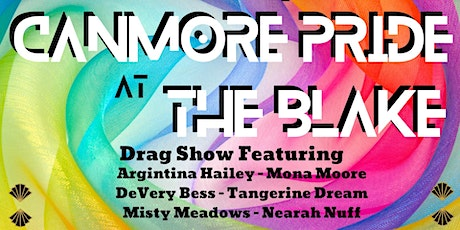 DRAG with Canmore Pride, BLAKE & Cabaret Calgary billets