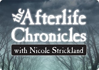The Afterlife Chronicles with Nicole Strickland tickets