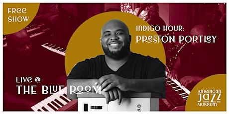 Indigo Hour: Preston Portley at the Blue Room tickets