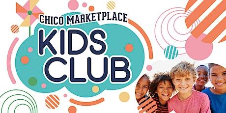 Chico Marketplace Kids Club tickets