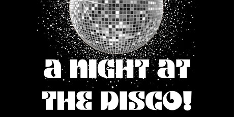 A Night at the Disco! tickets