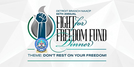 Detroit Branch NAACP 66th Annual Fight for Freedom Fund Dinner tickets
