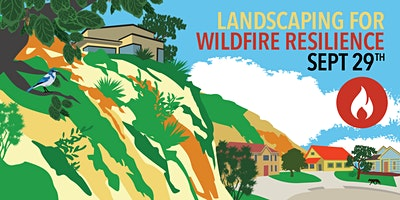 Landscaping for Wildfire Resilience in Santa Clarita