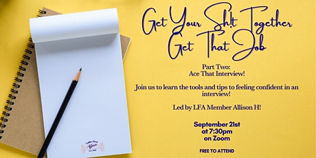 Get Your Sh!t Together and Get That Job!   Ace That Interview tickets