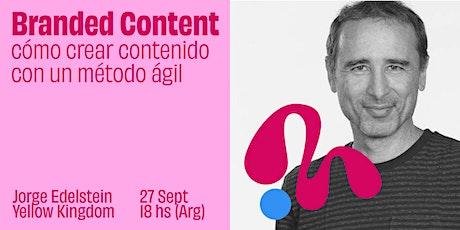 Branded Content: cómo crear contenido con un método ágil entradas