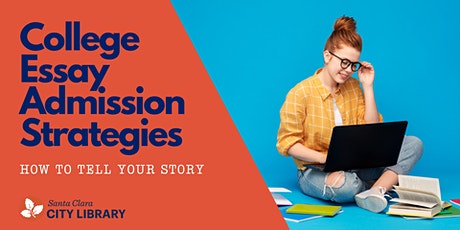 ONLINE College Essay Admission Strategies: How to Tell Your Story! tickets