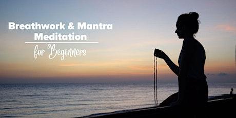 Breathwork & Mantra Meditation for Beginners tickets