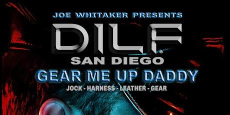 "DILF San Diego ""GEAR ME UP, DADDY"" by Joe Whitaker Presents tickets"
