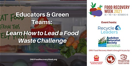 Educators & Green Teams: Learn How to Lead a Food Waste Challenge tickets