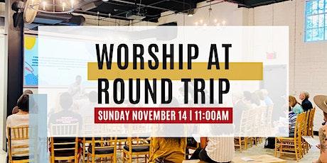 Worship at Round Trip tickets