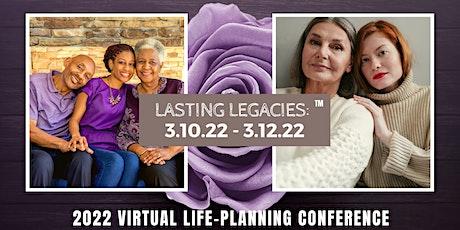 2022 Lasting Legacies: Virtual Life-Planning Conference tickets