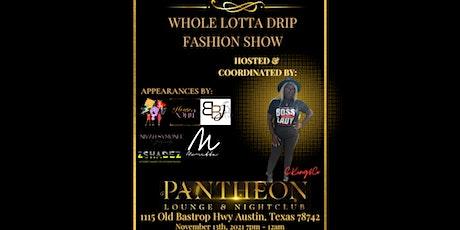 Whole Lotta Drip Fashion Show tickets
