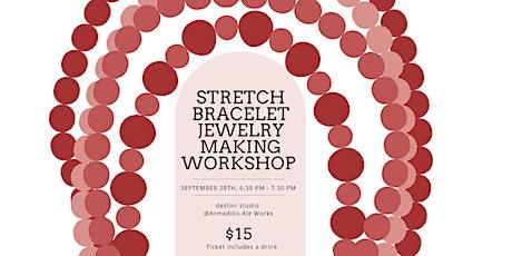 Stretch Bracelet Jewelry Making Workshop tickets
