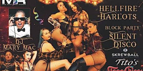 SATURDAY BLOCK PARTY/ SILENT DISCO/HELLFIRE HARLOTS MSR  OCT 9TH tickets