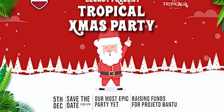 Tropicalia & Legacy Annual Xmas Party tickets