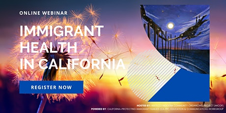 IMMIGRANT HEALTH IN CALIFORNIA powered by CA-PIF tickets