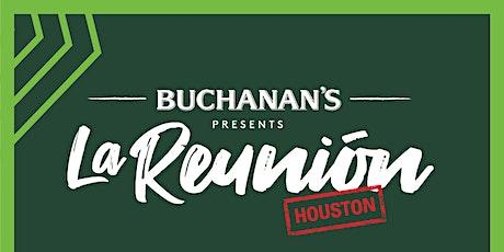 Buchanan's Presents: La Reunión - Houston tickets