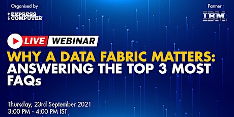 Why a Data Fabric matters: Answering the top 3 most FAQs tickets