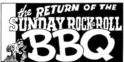 The Return Of the Sunday Rocknroll BBQ