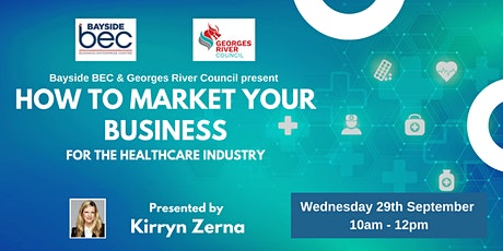 How to Market Your Business for the Healthcare Industry tickets
