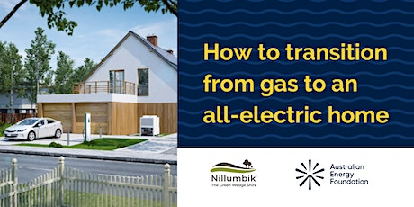 How to transition from gas to an all-electric home - Nillumbik Council tickets