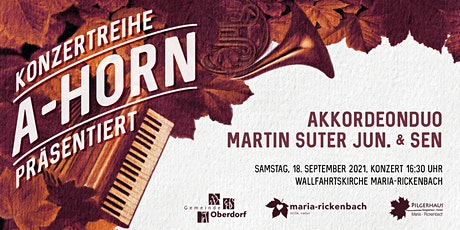 Akkordeonduo Martin Suter jun. & sen. - Konzertreihe A-Horn Tickets