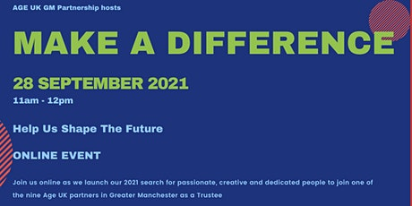 Make A Difference - Help Us Shape The Future tickets
