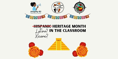 Hispanic? Latino? Xicanx? Heritage Month in the Classroom tickets