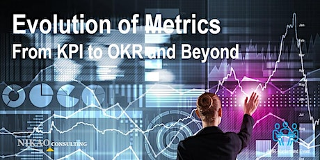 Evolution of Metrics (from KPI to OKR & beyond) tickets
