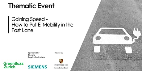 Thematic Event: Gaining Speed - How to Put E-Mobility in the Fast Lane Tickets