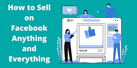 Free Webinar: How to Sell on Facebook Anything and Everything tickets