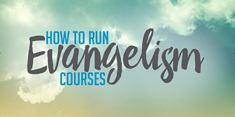 How to run an Evangelism Course tickets