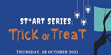 Trick or Treat! | ST*ART Series tickets