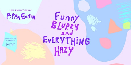 Pippa Eason | Funny, Blurry and Everything Hazy tickets