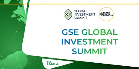 GSE Global Investment Summit 2021 (Part 3) tickets