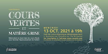"""Conférence """"Cours vertes et matière grise"""" billets"""