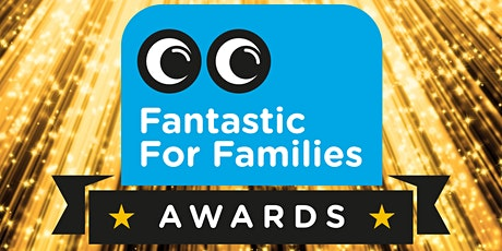 Fantastic for Families Awards 2021 - Online Ceremony tickets