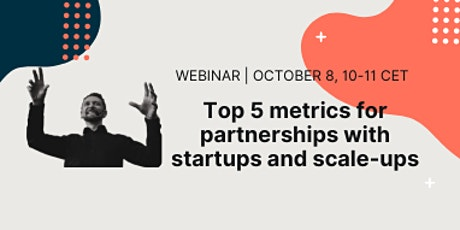 Top 5 metrics for partnerships with startups and scale-ups tickets
