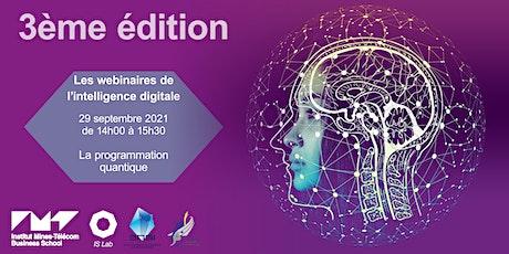 Les webinaires de l'intelligence digitale #3: La programmation quantique billets