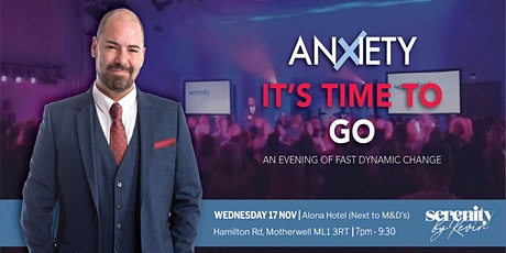Anxiety Its time to go  (An evening of fast, dynamic change) tickets