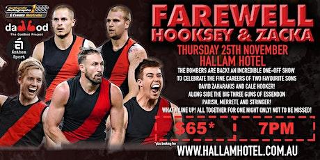 Farewell 2 bombers greats - David Zaharakis and Cale Hooker @Hallam Hotel! tickets