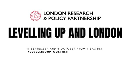 Levelling Up and London Policy Roundtable (Day # 2) tickets