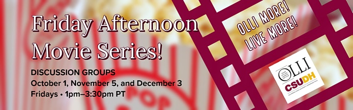 Friday Afternoon Movie Series! • CSUDH OLLI image